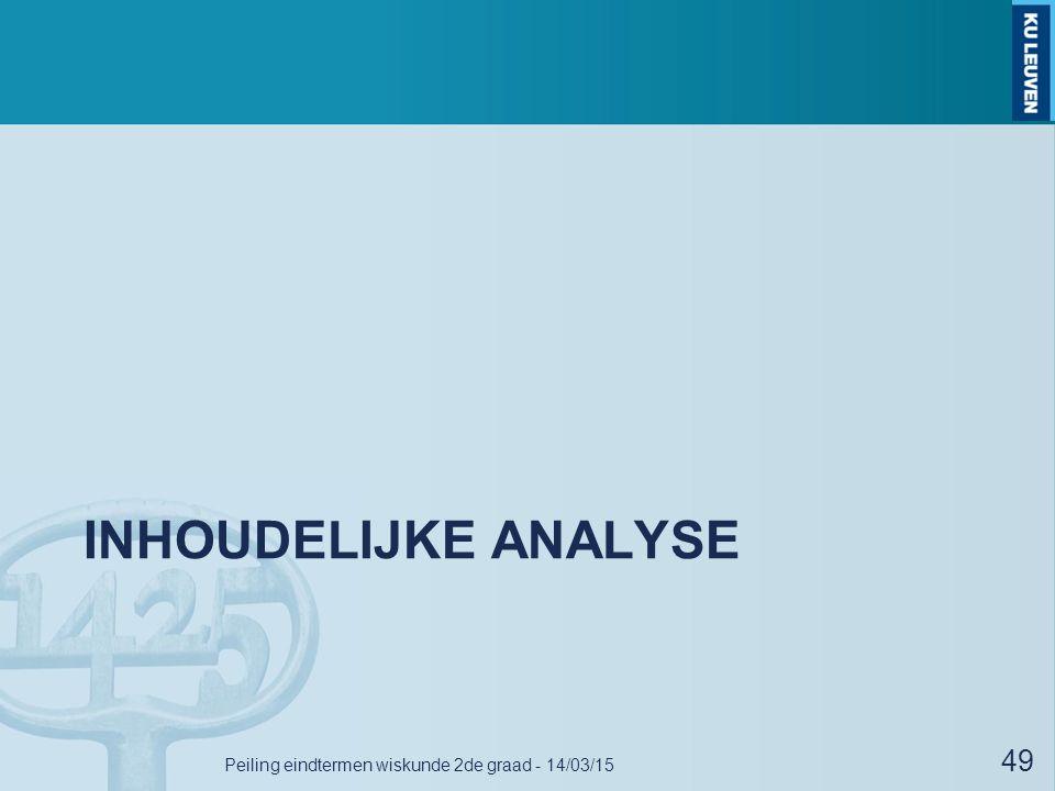 INHOUDELIJKE ANALYSE Peiling eindtermen wiskunde 2de graad - 14/03/15 49