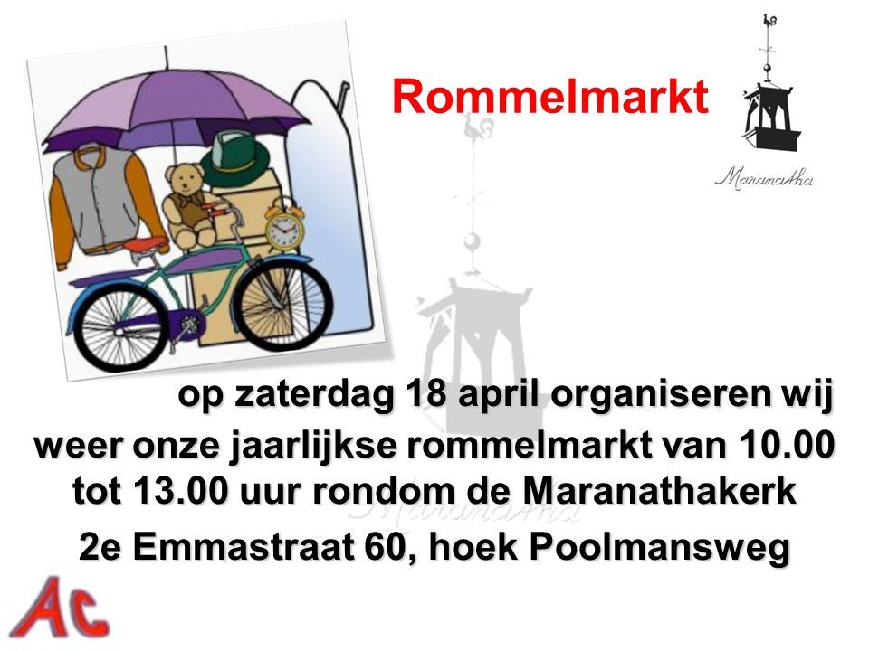 U kunt uw overtollige(schone en hele) spullen voor de rommelmarkt brengen op vrijdagavond 17 april van 19.00 tot 20.00 uur.