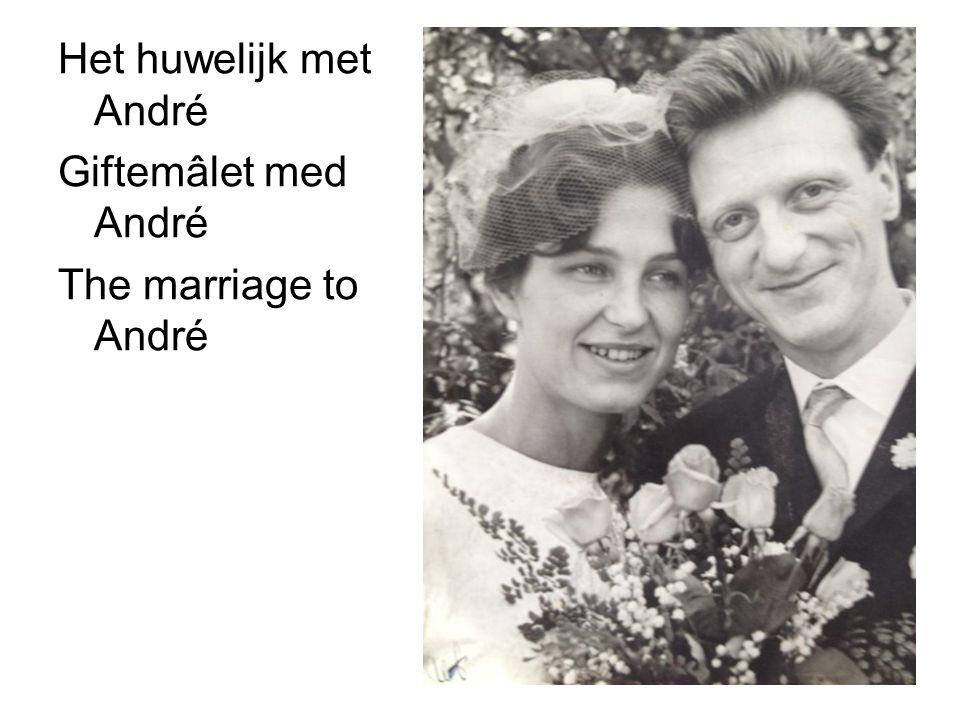 Het huwelijk met André Giftemâlet med André The marriage to André
