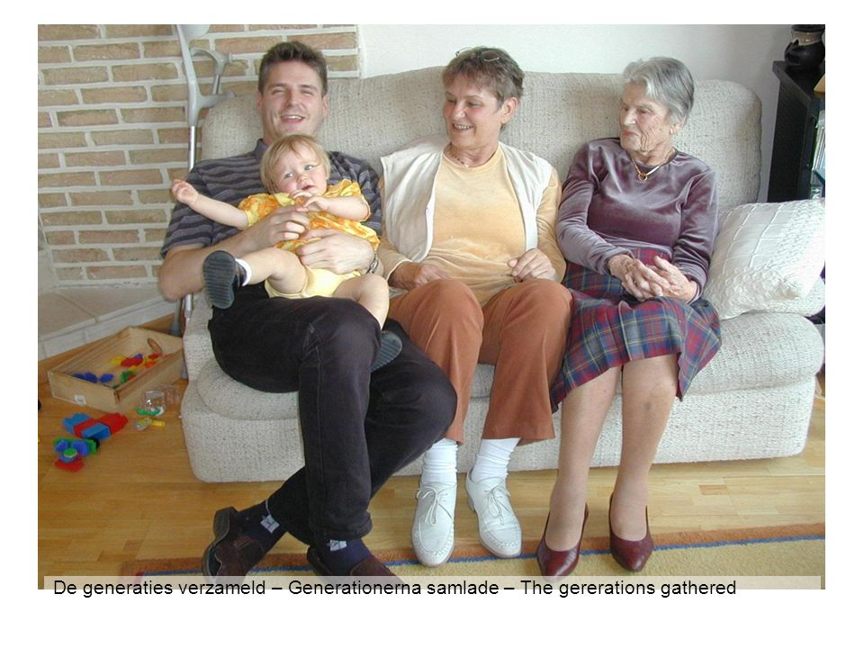 De generaties verzameld – Generationerna samlade – The gererations gathered