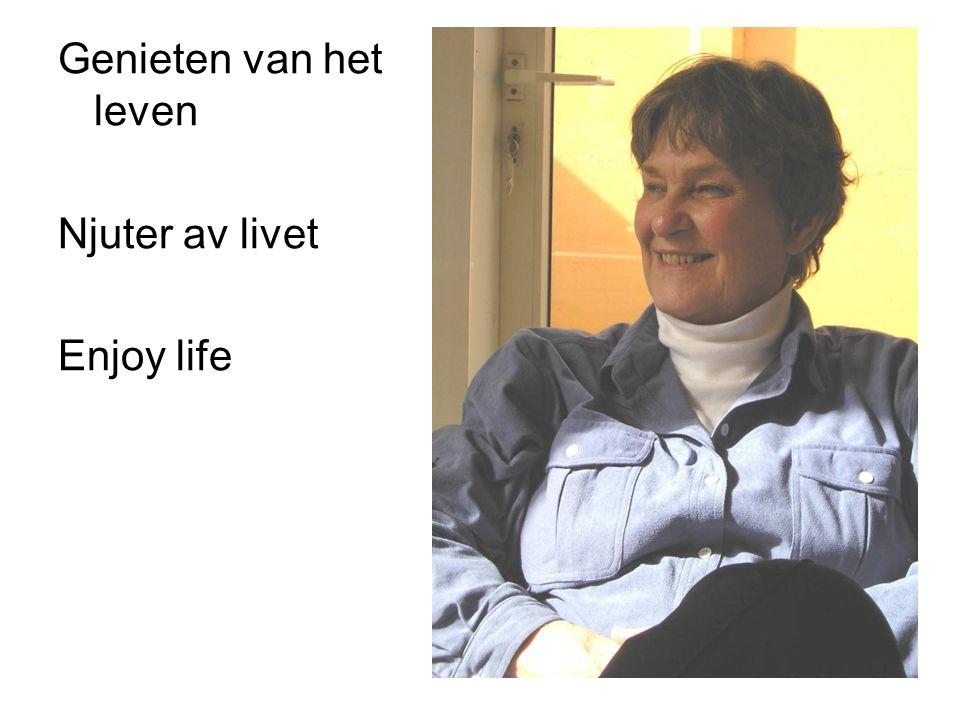 Genieten van het leven Njuter av livet Enjoy life