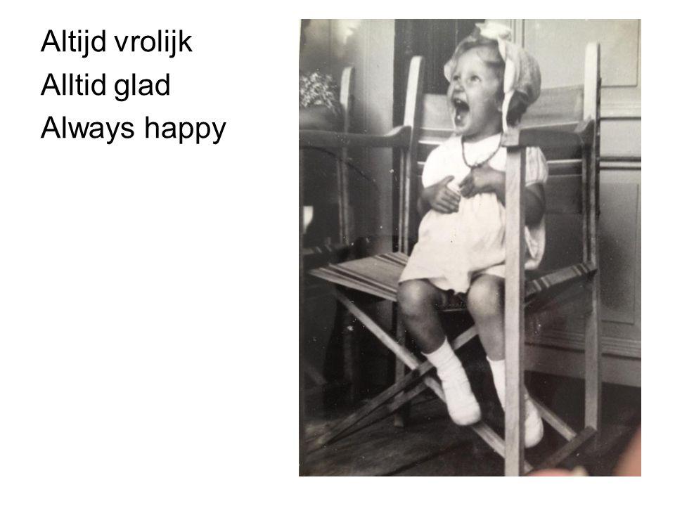 Altijd vrolijk Alltid glad Always happy