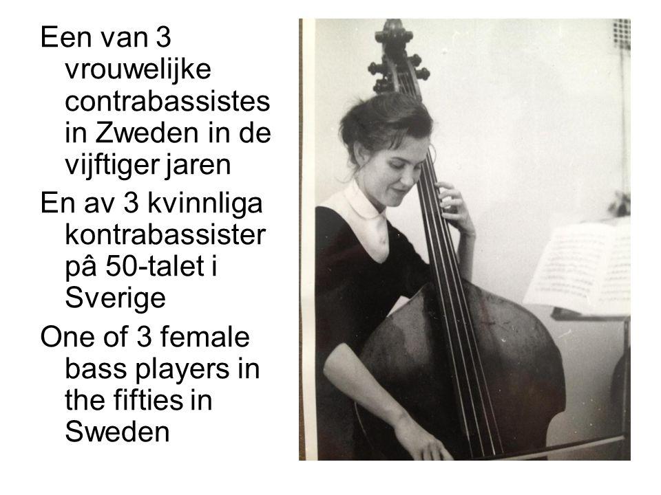Een van 3 vrouwelijke contrabassistes in Zweden in de vijftiger jaren En av 3 kvinnliga kontrabassister pâ 50-talet i Sverige One of 3 female bass players in the fifties in Sweden