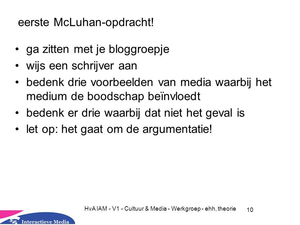 10 HvA IAM - V1 - Cultuur & Media - Werkgroep - ehh, theorie eerste McLuhan-opdracht.