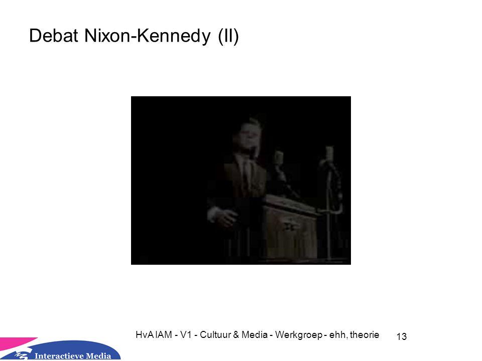 13 HvA IAM - V1 - Cultuur & Media - Werkgroep - ehh, theorie Debat Nixon-Kennedy (II)