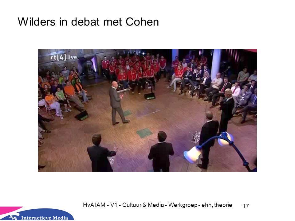 17 HvA IAM - V1 - Cultuur & Media - Werkgroep - ehh, theorie Wilders in debat met Cohen