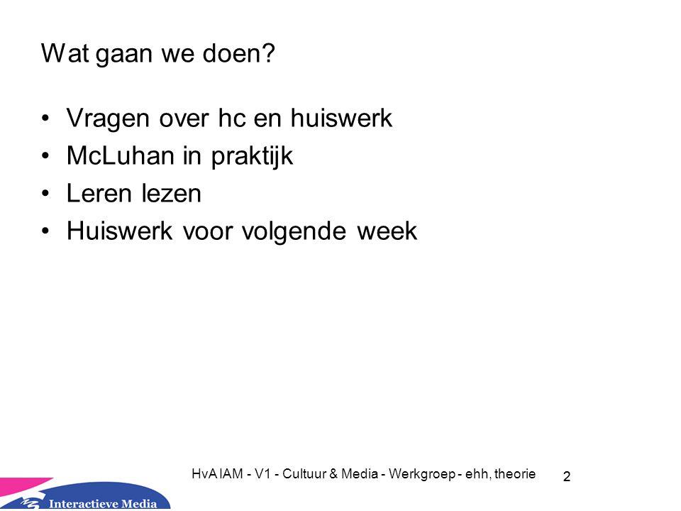 2 HvA IAM - V1 - Cultuur & Media - Werkgroep - ehh, theorie Wat gaan we doen.