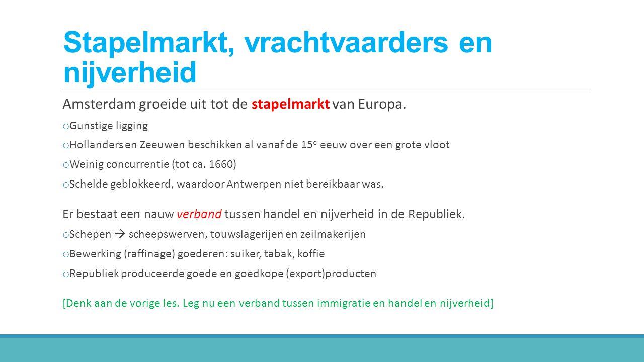 Stapelmarkt, vrachtvaarders en nijverheid Amsterdam groeide uit tot de stapelmarkt van Europa.