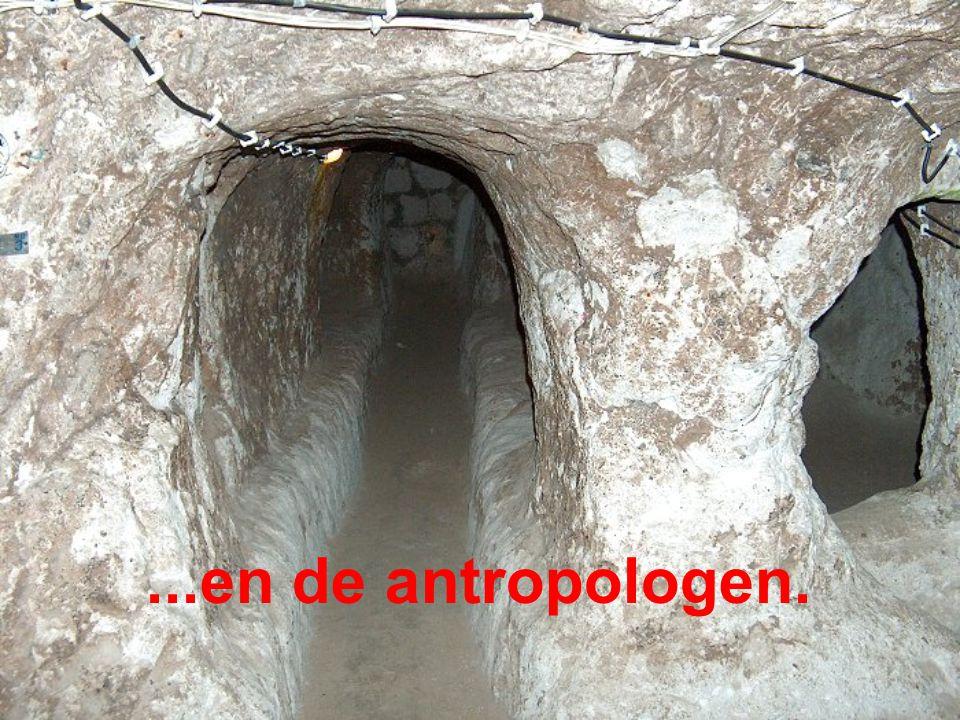 ...en de antropologen.