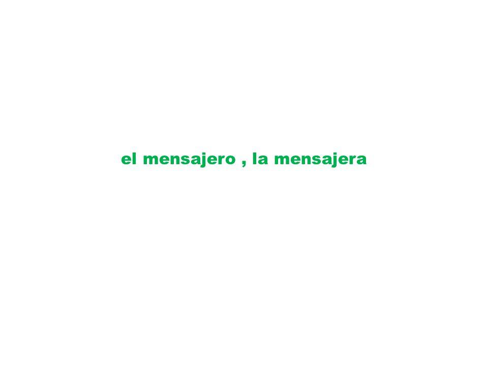 el mensajero, la mensajera