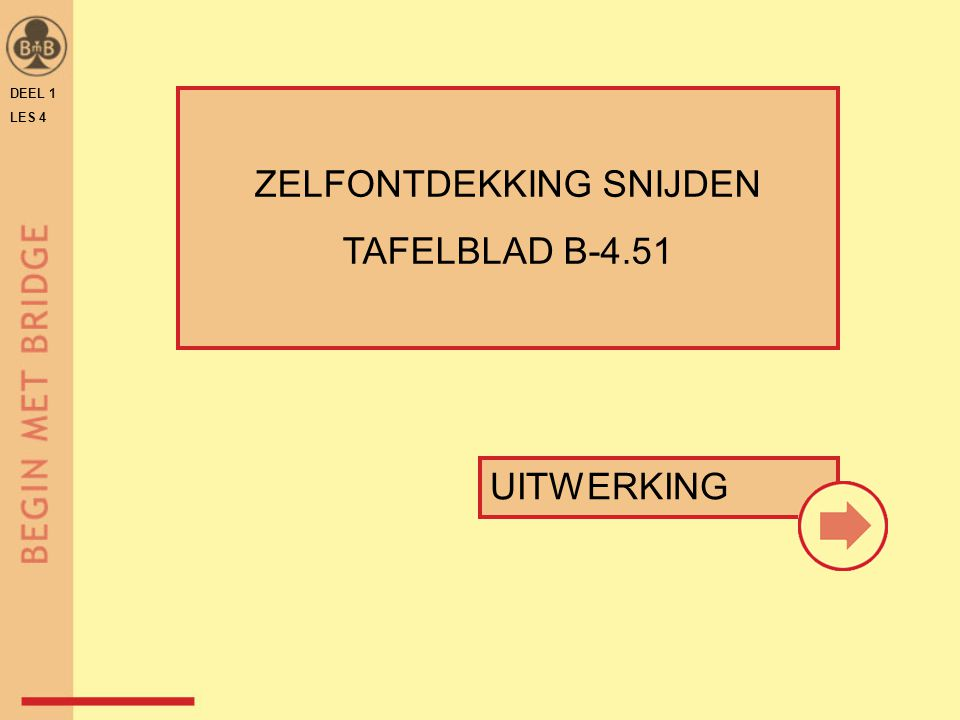 DEEL 1 LES 4 ZELFONTDEKKING SNIJDEN TAFELBLAD B-4.51 UITWERKING