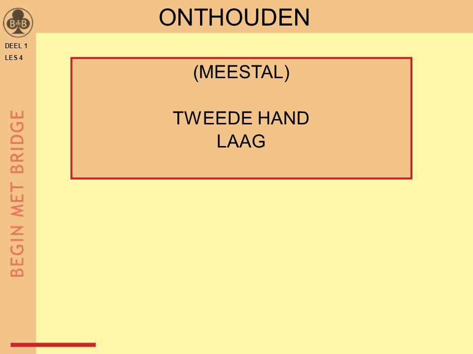 DEEL 1 LES 4 ONTHOUDEN (MEESTAL) TWEEDE HAND LAAG