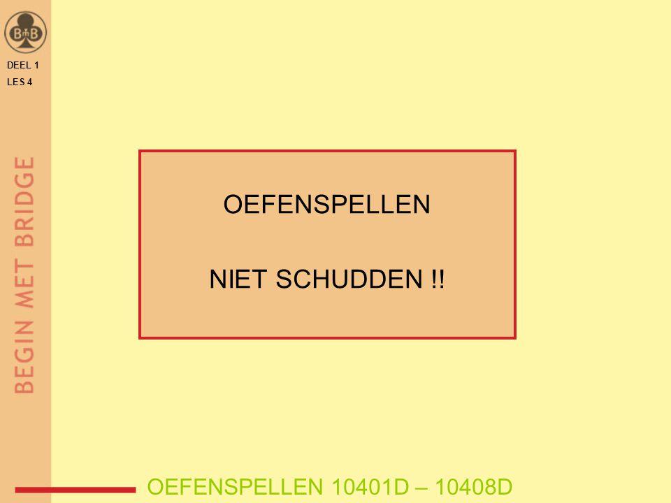 DEEL 1 LES 4 OEFENSPELLEN NIET SCHUDDEN !! OEFENSPELLEN 10401D – 10408D