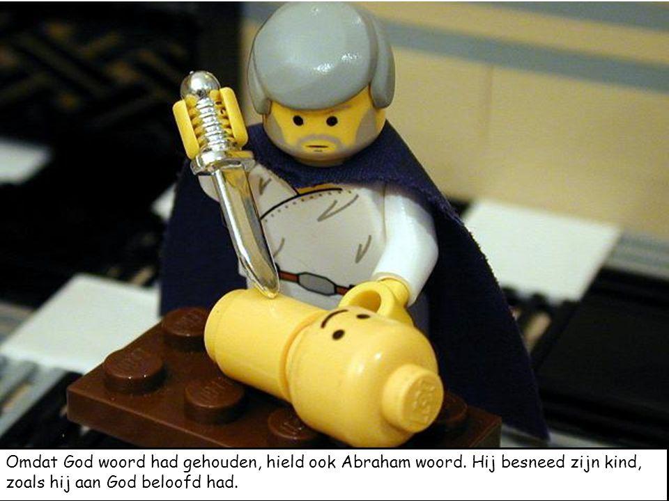 Omdat God woord had gehouden, hield ook Abraham woord. Hij besneed zijn kind, zoals hij aan God beloofd had.