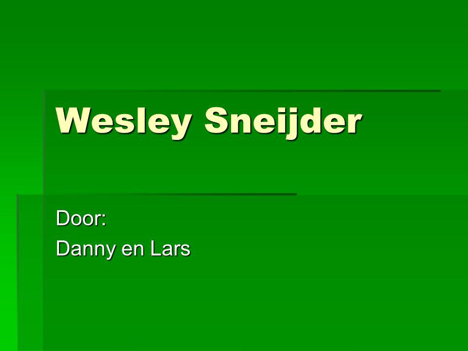 Wesley Sneijder Door: Danny en Lars