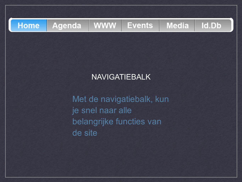 Met de navigatiebalk, kun je snel naar alle belangrijke functies van de site NAVIGATIEBALK