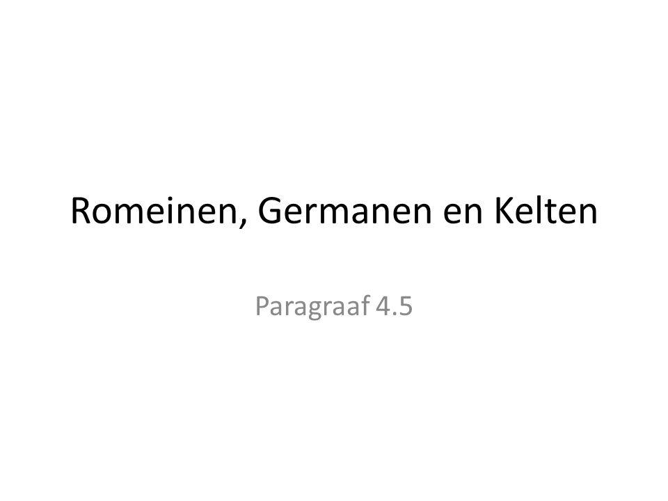 Romeinen, Germanen en Kelten Paragraaf 4.5