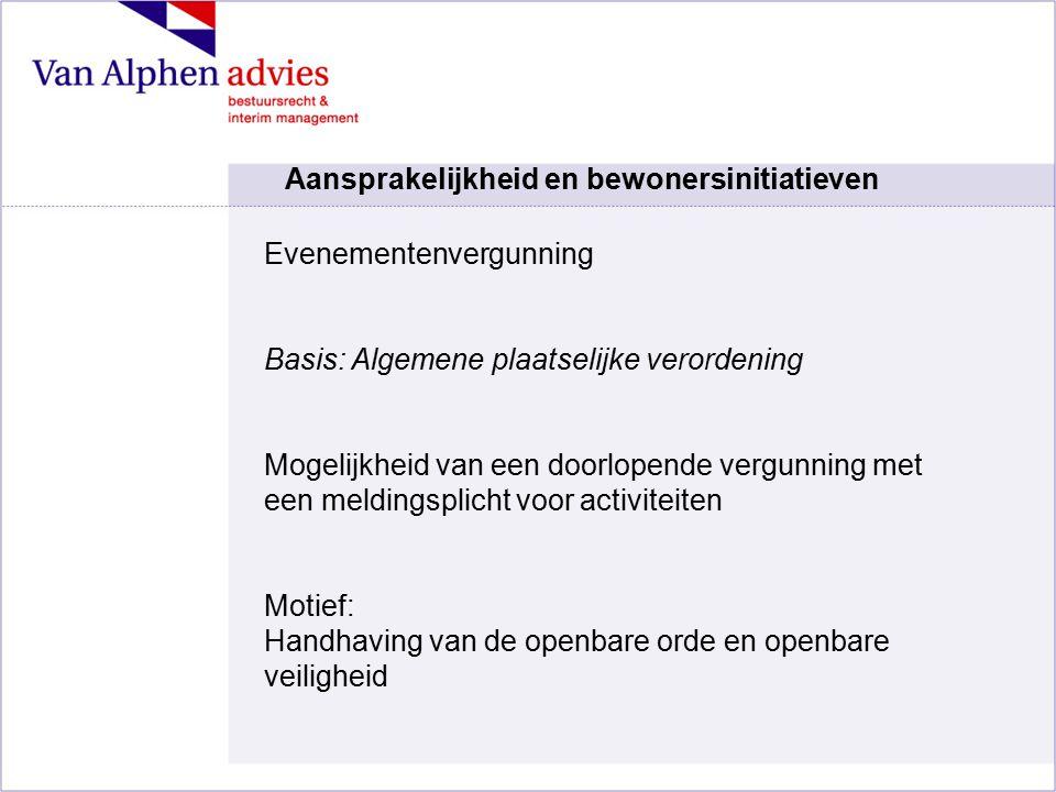 Evenementenvergunning Basis: Algemene plaatselijke verordening Mogelijkheid van een doorlopende vergunning met een meldingsplicht voor activiteiten Mo