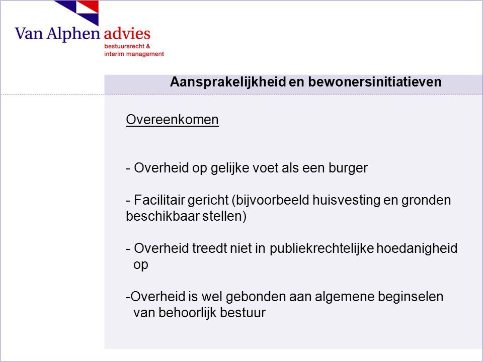 Overeenkomen - Overheid op gelijke voet als een burger - Facilitair gericht (bijvoorbeeld huisvesting en gronden beschikbaar stellen) - Overheid treed