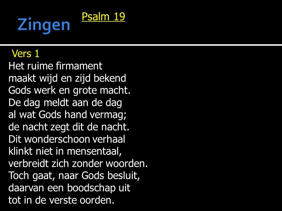 Psalm 19 Vers 1 Het ruime firmament maakt wijd en zijd bekend Gods werk en grote macht.