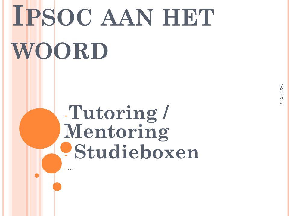 I PSOC AAN HET WOORD - Tutoring / Mentoring - Studieboxen - … 1BaTPCc