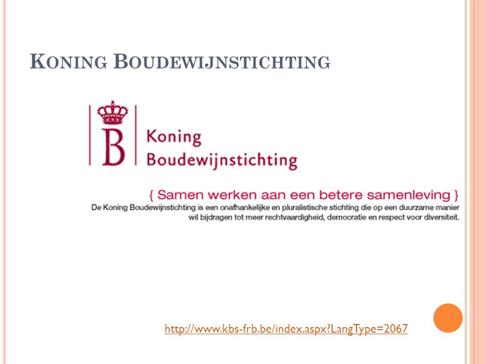 K ONING B OUDEWIJNSTICHTING http://www.kbs-frb.be/index.aspx?LangType=2067