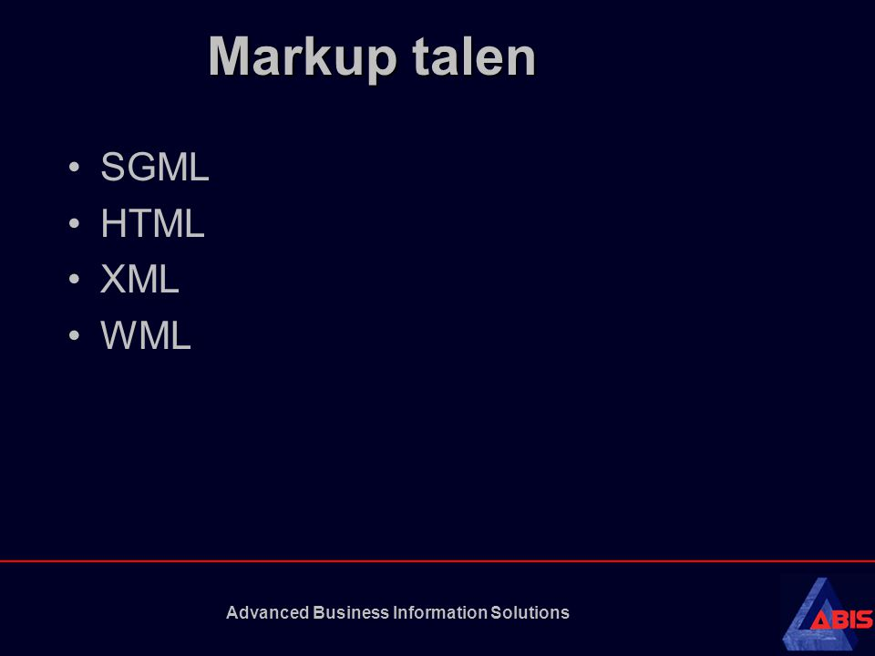Advanced Business Information Solutions Markup talen SGML HTML XML WML