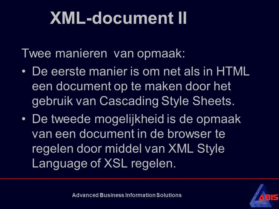 Advanced Business Information Solutions XML/XLL/XSL