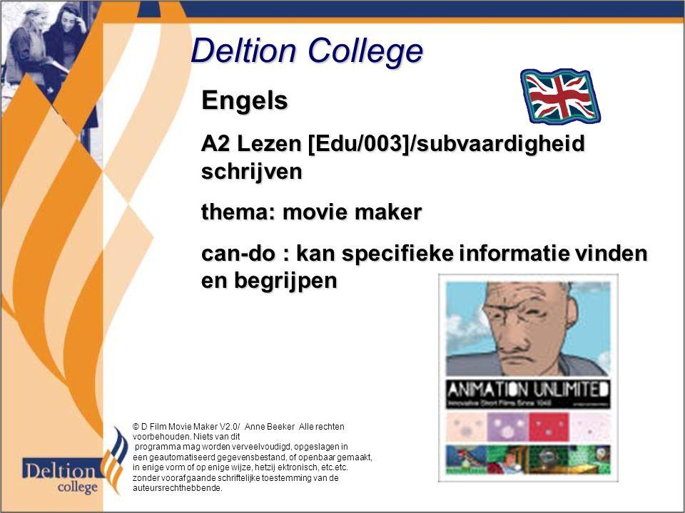 Deltion College Engels A2 Lezen [Edu/003]/subvaardigheid schrijven thema: movie maker can-do : kan specifieke informatie vinden en begrijpen © D Film Movie Maker V2.0/ Anne Beeker Alle rechten voorbehouden.
