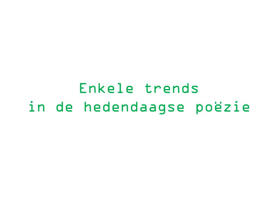 Enkele trends in de hedendaagse poëzie