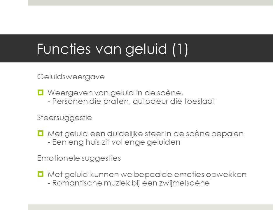 Functies van geluid (1) Geluidsweergave  Weergeven van geluid in de scène.