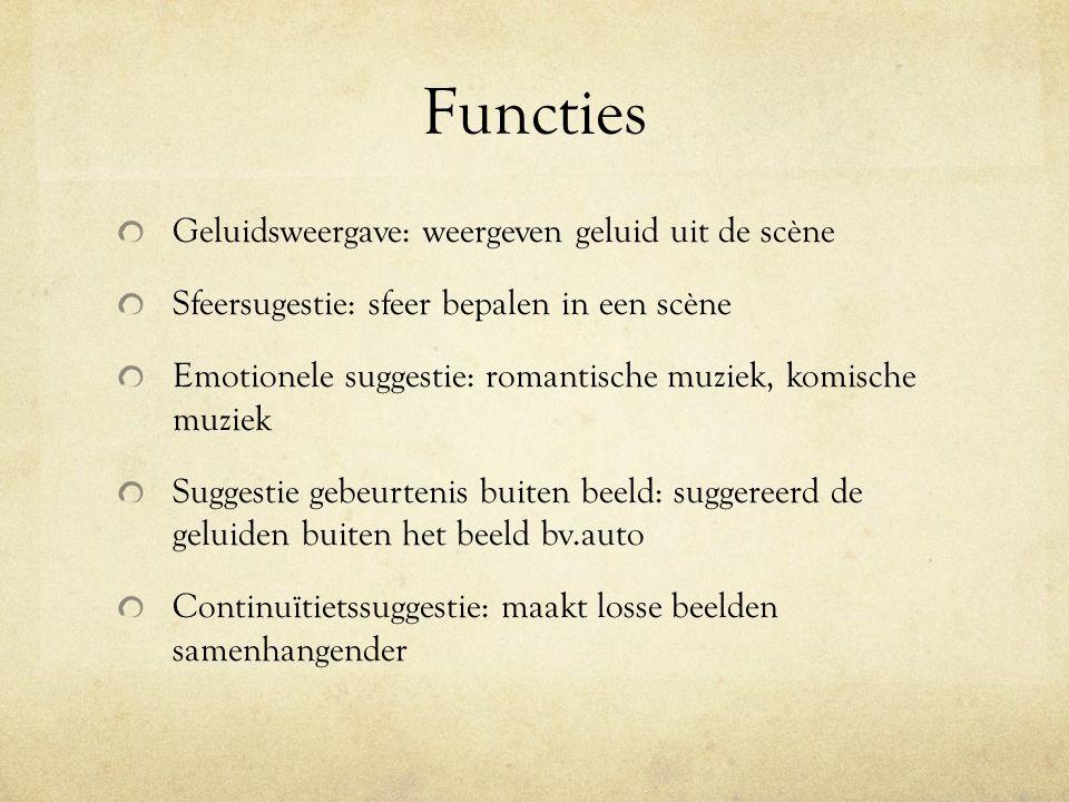 Functies Geluidsweergave: weergeven geluid uit de scène Sfeersugestie: sfeer bepalen in een scène Emotionele suggestie: romantische muziek, komische m
