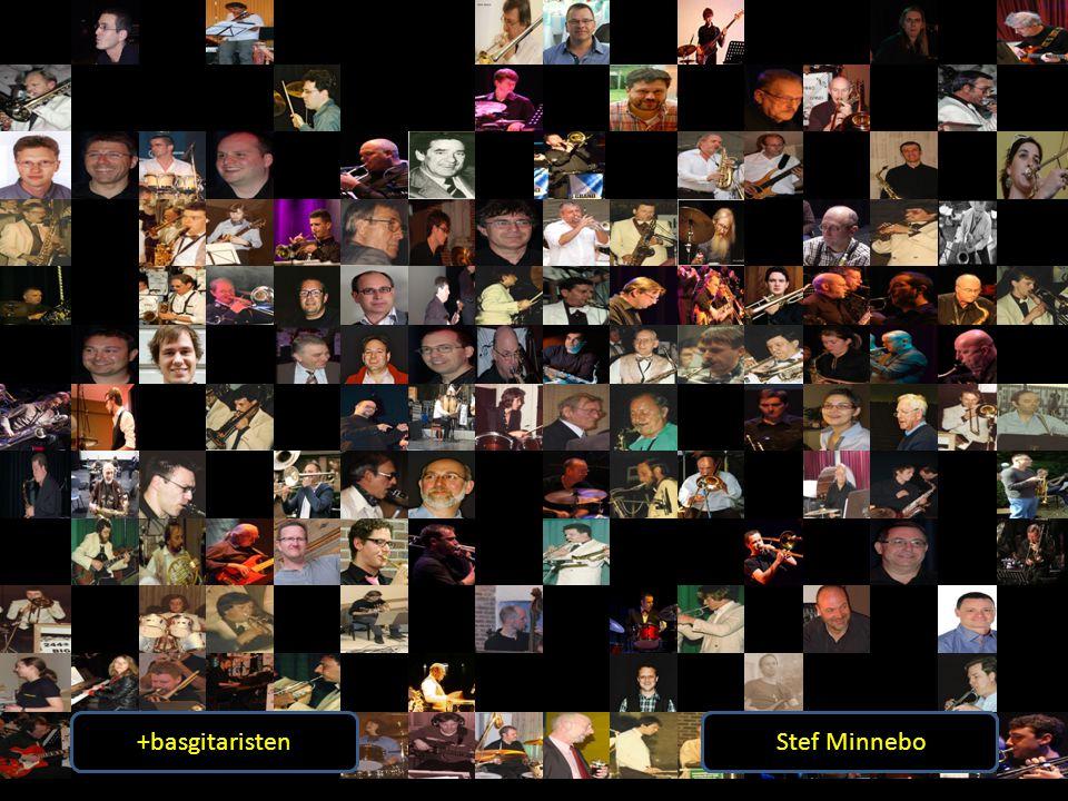 +gitaristen André Marien Dolf Hana Herman Vandenbrande Marc Vandenbergh Ben Van Even Geert Schoeters+basgitaristen Seppe Blomme Gunther Marien Robby V