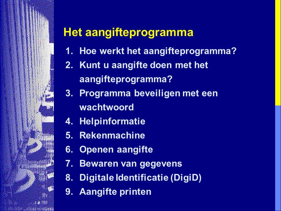 Het aangifteprogramma 1.Hoe werkt het aangifteprogramma.