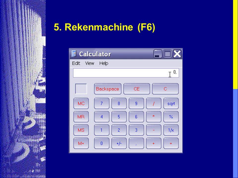 5. Rekenmachine (F6)