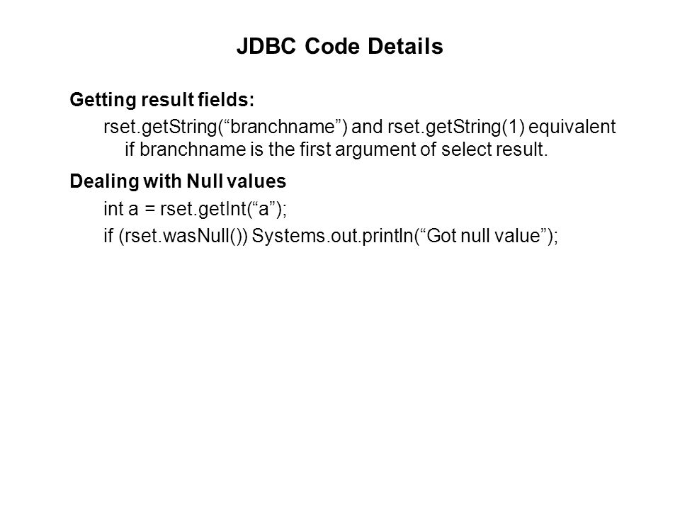 "JDBC Code Details Getting result fields: rset.getString(""branchname"") and rset.getString(1) equivalent if branchname is the first argument of select r"