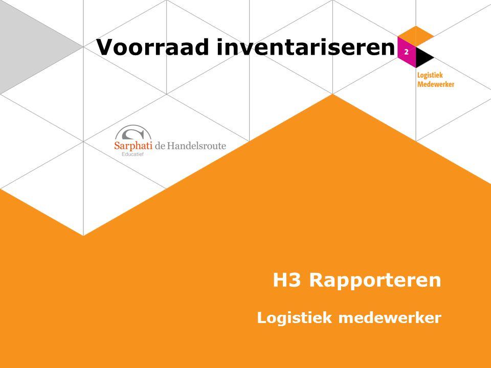 Voorraad inventariseren H3 Rapporteren Logistiek medewerker