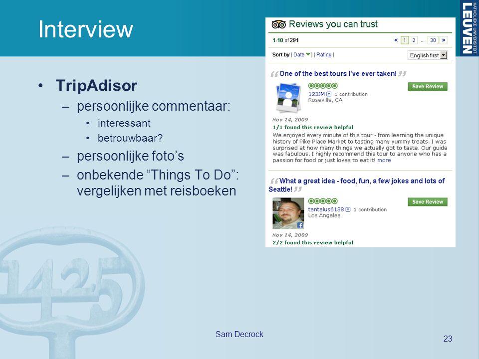 """23 Sam Decrock Interview TripAdisor –persoonlijke commentaar: interessant betrouwbaar? –persoonlijke foto's –onbekende """"Things To Do"""": vergelijken met"""