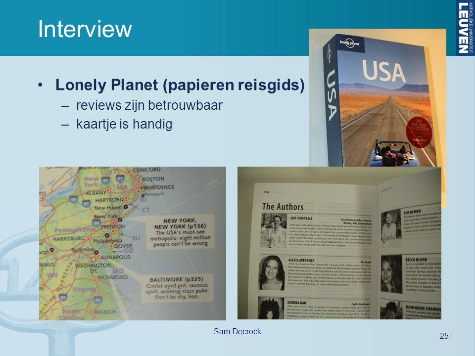 25 Sam Decrock Interview Lonely Planet (papieren reisgids) –reviews zijn betrouwbaar –kaartje is handig