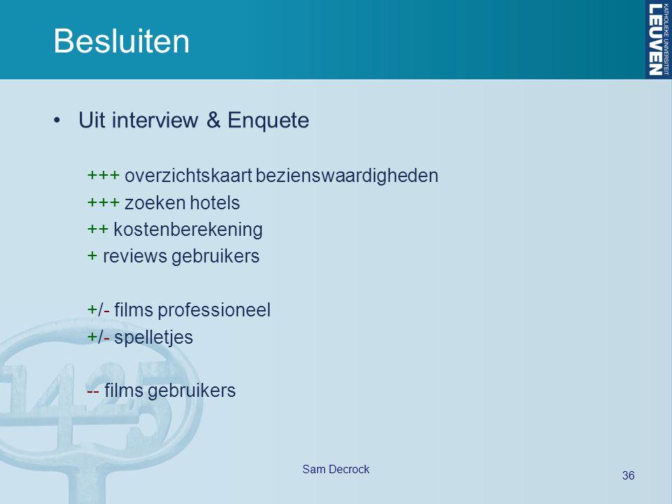 36 Sam Decrock Besluiten Uit interview & Enquete +++ overzichtskaart bezienswaardigheden +++ zoeken hotels ++ kostenberekening + reviews gebruikers +/