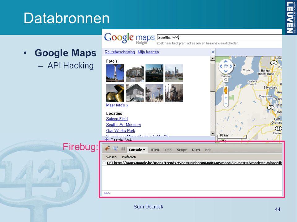 44 Sam Decrock Databronnen Google Maps –API Hacking Firebug: