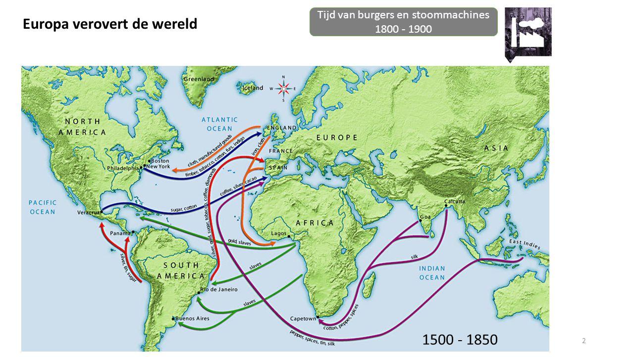 3 Tijd van burgers en stoommachines 1800 - 1900 Europa verovert de wereld Imperialisme = periode 1870-1900 waarin Europese landen grote delen van Afrika en Azië veroveren Koloniën leverden op: -katoen, tin aardolie etc.