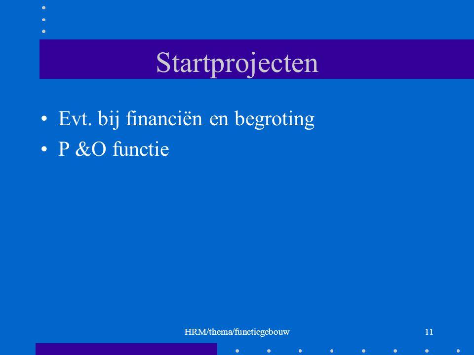 HRM/thema/functiegebouw11 Startprojecten Evt. bij financiën en begroting P &O functie