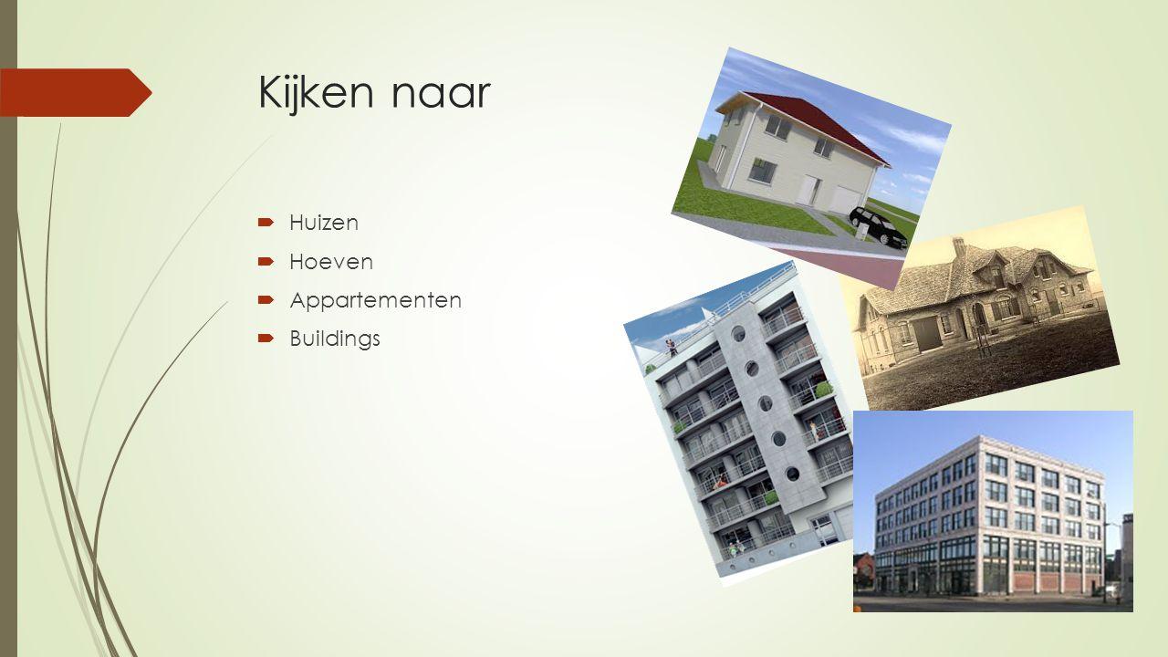 Kijken naar  Huizen  Hoeven  Appartementen  Buildings