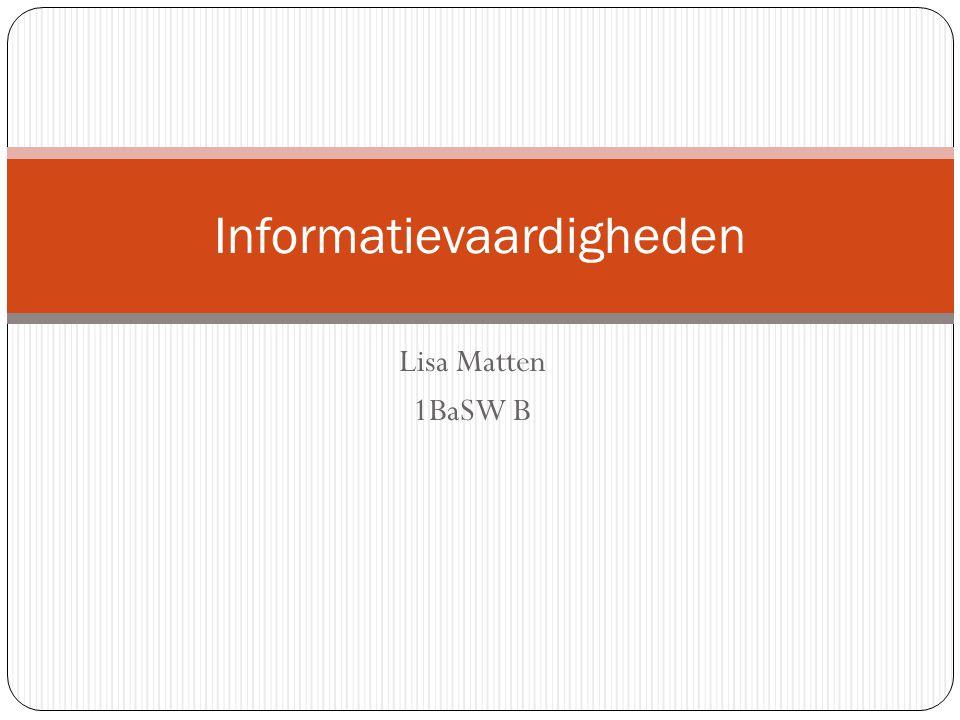 Lisa Matten 1BaSW B Informatievaardigheden