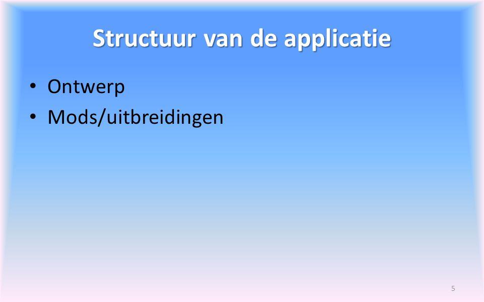 Structuur van de applicatie Ontwerp Mods/uitbreidingen 5