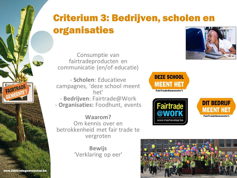 Criterium 3: Bedrijven, scholen en organisaties Consumptie van fairtradeproducten en communicatie (en/of educatie) - Scholen: Educatieve campagnes, 'd