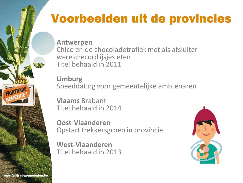 Voorbeelden uit de provincies Antwerpen Chico en de chocoladetrafiek met als afsluiter wereldrecord ijsjes eten Titel behaald in 2011 Limburg Speeddat