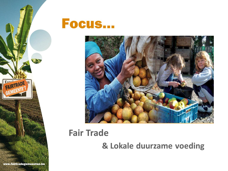 Focus… Fair Trade & Lokale duurzame voeding