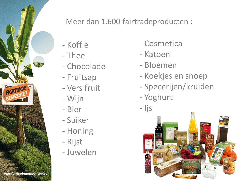 Meer dan 1.600 fairtradeproducten : - Koffie - Thee - Chocolade - Fruitsap - Vers fruit - Wijn - Bier - Suiker - Honing - Rijst - Juwelen - Cosmetica